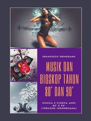 cover image of Musik dan Bioskop Tahun 80' dan 90'