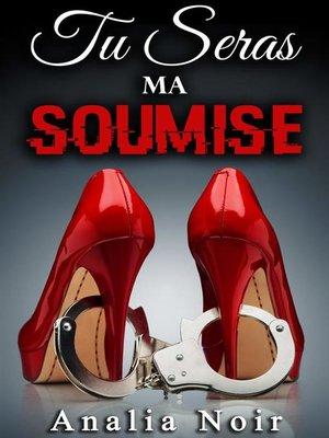 cover image of Tu Seras Ma Soumise (Tome 1)