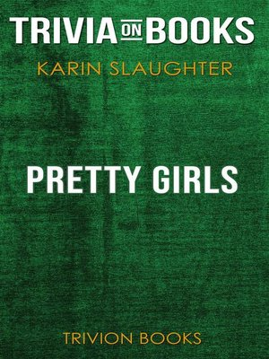 cover image of Pretty Girls by Karin Slaughter (Trivia-On-Books)