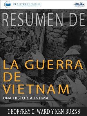 cover image of Resumen De La Guerra De Vietnam--Una Historia Íntima Por Geoffrey C. Ward Y Ken Burns