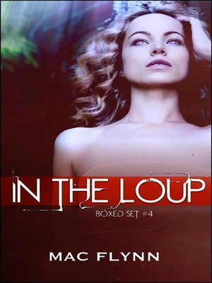 cover image of In the Loup Box Set #4--Werewolf Shifter Romance