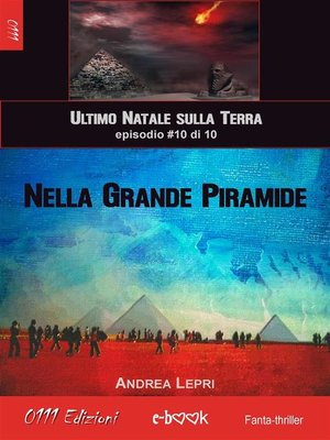 cover image of Nella Grande Piramide--L'ultimo Natale sulla Terra ep. #10 di 10