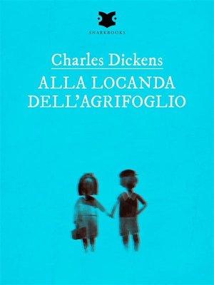 cover image of Alla locanda dell'Agrifoglio