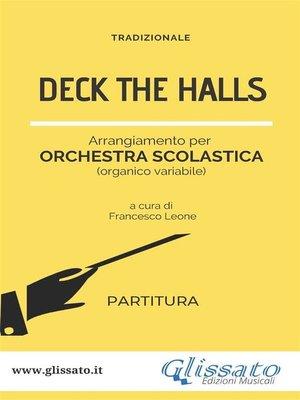 cover image of Deck the Halls--orchestra scolastica smim/liceo (partitura)