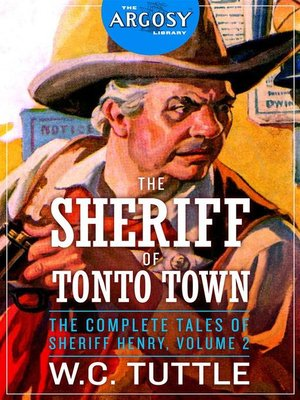 cover image of The Sheriff of Tonto Town--The Complete Tales of Sheriff Henry, Volume 2