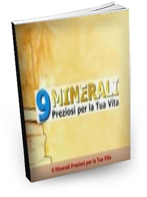 cover image of 9 Minerali Preziosi per la Tua Vita
