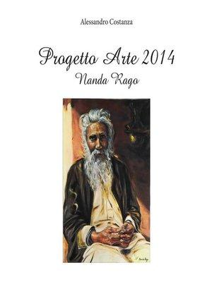 cover image of Progetto Arte 2014--Nanda Rago