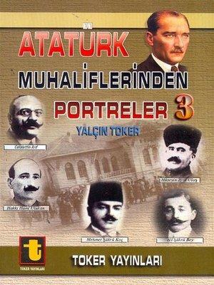 cover image of Atatürk Muhaliflerinden Portreler 3