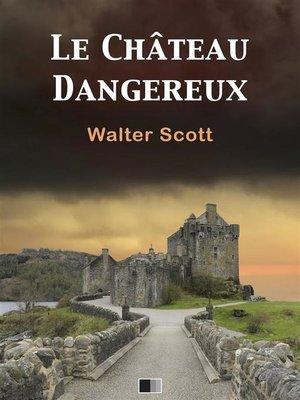 cover image of Le château dangereux