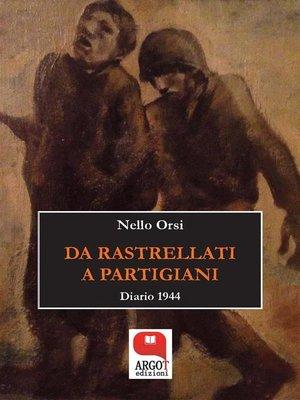 cover image of Da rastrellati a partigiani