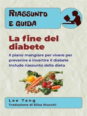 cover image of Riassunto E Guida--La Fine Del Diabete