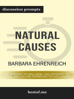 "cover image of Summary--""Natural Causes--An Epidemic of Wellness, the Certainty of Dying, and Killing Ourselves to Live Longer"" by Barbara Ehrenreich 