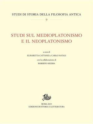 cover image of Studi sul medioplatonismo e il neoplatonismo