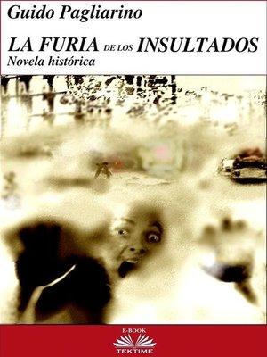 cover image of La Furia de los Insultados--Novela histórica