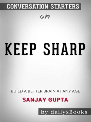 cover image of Keep Sharp--Build a Better Brain at Any Age by Sanjay Gupta--Conversation Starters