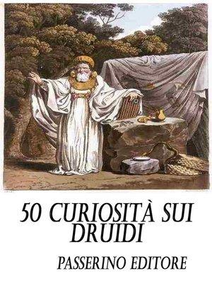 cover image of 50 curiosità sui Druidi