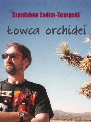 cover image of Łowca orchidei. Trylogia heteroseksualna część 1