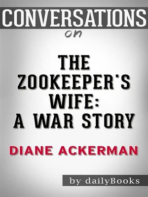 cover image of Conversations on the Zookeeper's Wife--A War Story