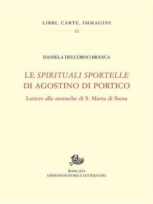 """cover image of Le """"spirituali sportelle"""" di Agostino di Portico"""