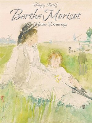 cover image of Berthe Morisot--129 Master Drawings