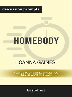 "cover image of Summary--""Homebody--A Guide to Creating Spaces You Never Want to Leave"" by Joanna Gaines 