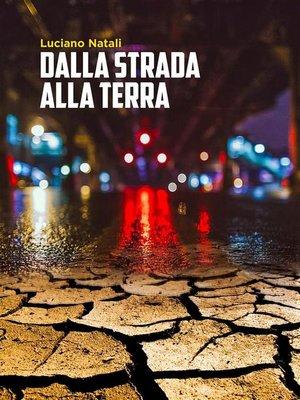 cover image of Dalla strada alla terra