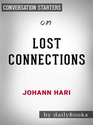 cover image of Lost Connections - Why You're Depressed and How to Find Hope by Johann Hari | Conversation Starters