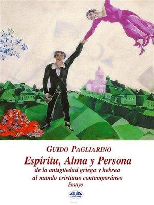 cover image of Espíritu, alma, persona de la antigüedad griega y hebrea al mundo cristiano contemporáneo