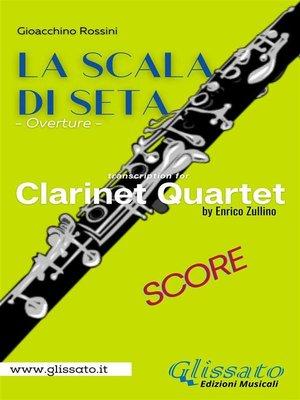 cover image of La Scala di Seta--Clarinet Quartet (score)