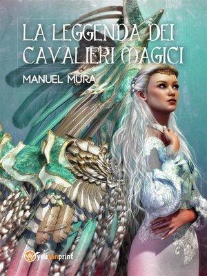 cover image of La leggenda dei cavalieri magici