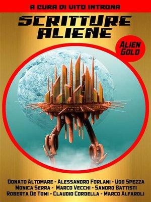 cover image of Scritture Aliene--Alien Gold
