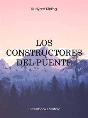 cover image of Los constructores del puente
