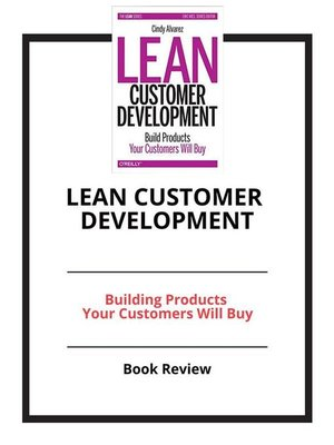 cover image of Lean Customer Development--Building Products Your Customers Will Buy