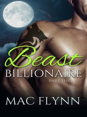 cover image of Beast Billionaire #3 (Bad Boy Alpha Billionaire Werewolf Shifter Romance)