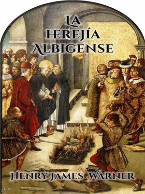 cover image of La Herejía Albigense