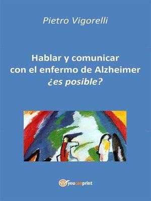 cover image of ¿Hablar y comunicar con el enfermo de Alzheimer es posible?