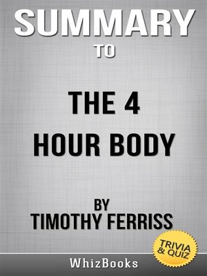 cover image of Summary of the 4-Hour Body--An Uncommon Guide to Rapid Fat-Loss, Incredible Sex, and Becoming Superhuman by Timothy Ferris (Trivia/Quiz Reads)