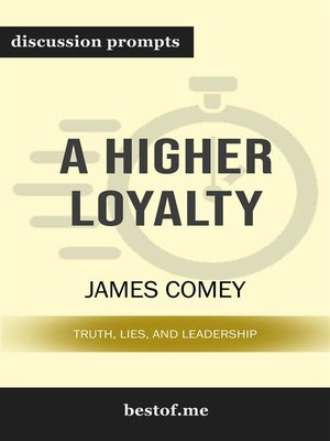 cover image of A Higher Loyalty--Truth, Lies, and Leadership--Discussion Prompts