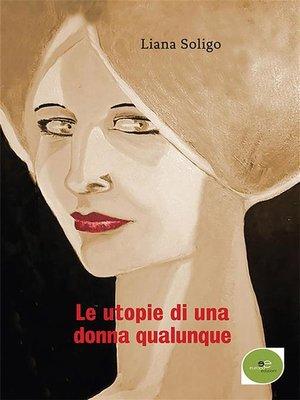 cover image of Le utopie di una donna qualunque