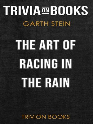 cover image of The Art of Racing in the Rain by Garth Stein (Trivia-On-Books)
