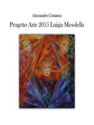 cover image of Progetto Arte 2015--Luigia Mesolella