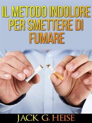 cover image of IL Metodo indolore per Smettere di Fumare