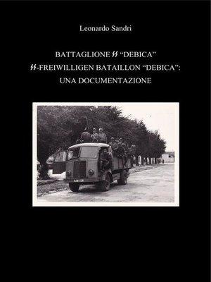 cover image of Il battaglione SS Debica--Una documentazione