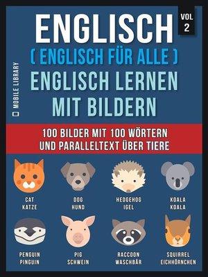 cover image of Englisch ( Englisch für alle ) Englisch Lernen Mit Bildern (Vol 2)