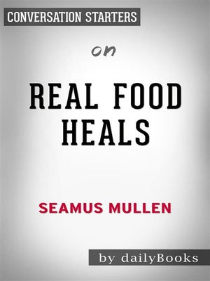 cover image of Real Food Heals--by Seamus Mullen