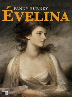 cover image of Évelina ou l'entrée d'une jeune personne dans le Monde