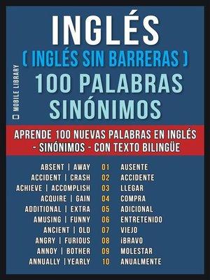 cover image of Inglés ( Inglés sin Barreras ) 100 Palabras--Sinónimos