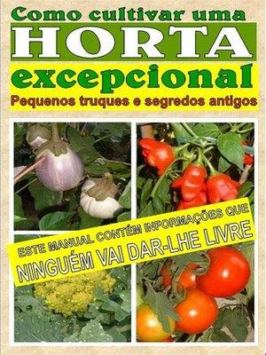 cover image of Como cultivar uma horta excepcional