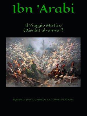 cover image of Il Viaggio Mistico (Risalat al-Anwar)