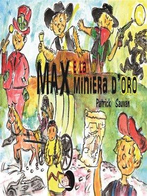 cover image of Max e la miniera d'oro